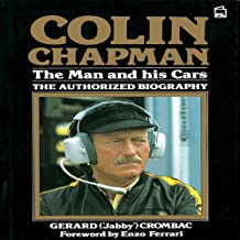 Colin Chapman: The Man and His Cars - The Authorized Biography