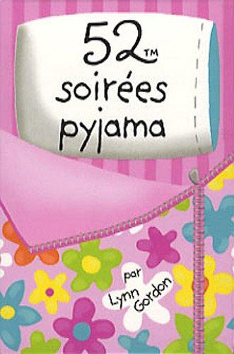 52 soirées pyjama par Lynn Gordon