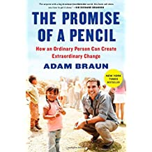 Promise of a Pencil: How an Ordinary Person Can Create Extraordinary Change.