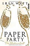 Paper Party: Die Leidenschaft (Paper-Reihe) - Erin Watt