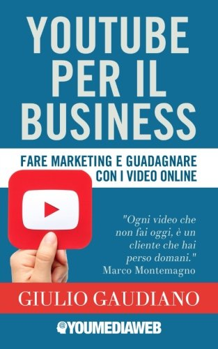 youtube-per-il-business-fare-marketing-e-guadagnare-con-i-video-online