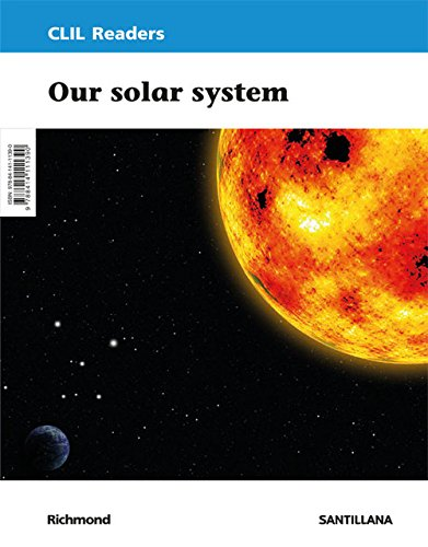 CLIL READERS LEVEL III PRI OUR SOLAR SYSTEM