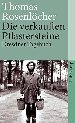 Die verkauften Pflastersteine: Dresdner Tagebuch (suhrkamp taschenbuch, Band 4072)