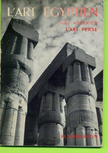 L'art egyptien , l'art assyrien-l'art perse collection de précis sur l'histoire de l'art par Henry Martin