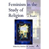 Feminism in the Study of Religion: A Reader (Controversies in the Study of Religion (Continuum, Paperback))