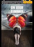 Un Jour d'Avance: Thriller au suspense vertigineux ( Français )
