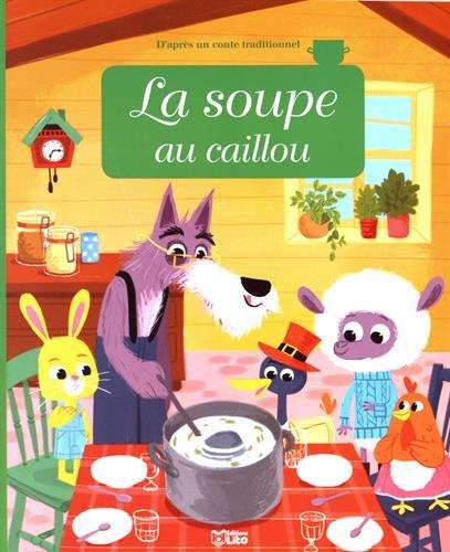 Minicontes classiques: La soupe au caillou - Dès 3 ans par Anne Royer