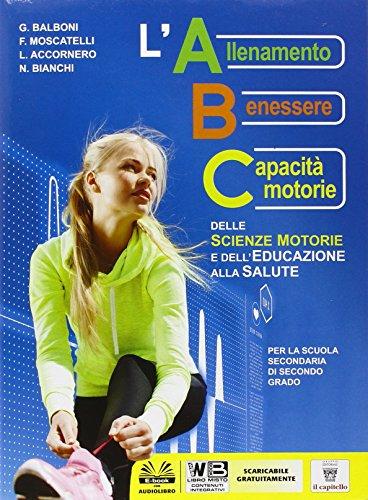 ABC delle scienze motorie. E dell'educazione alla salute. Per le Scuole superiori. Con e-book. Con espansione online