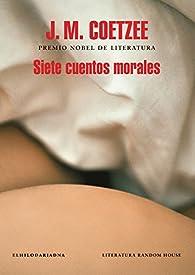 Siete cuentos morales par J.M. Coetzee