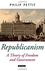 Republicanism: A Theory of Freedom and Government (Oxford Political Theory) by Philip Pettit (2001-11-22)