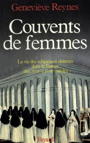 Couvents de femmes : La vie des religieuses cloît...