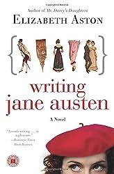 Writing Jane Austen: A Novel by Elizabeth Aston (2010-04-13)