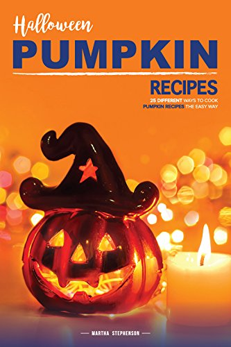 cipes: 25 Different Ways to Cook Pumpkin Recipes the Easy Way (English Edition) (Apple Candy Halloween)