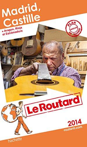 Guide du Routard Madrid, Castille 2014