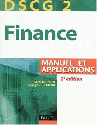 Finance DSCG 2 : Manuel et applications par Pascal Barneto, Georges Gregorio