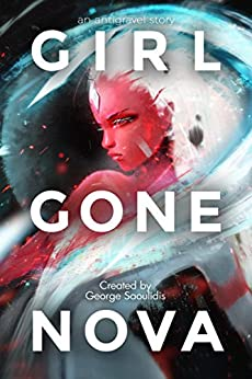 Girl Gone Nova (Antigravel) (English Edition) di [Saoulidis, George]