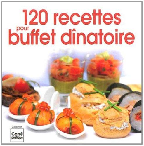 120 recettes pour buffet dînatoire