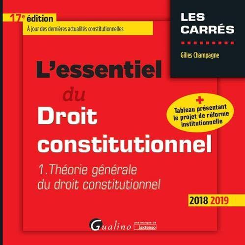 L'essentiel du droit constitutionnel : Tome 1, Théorie générale du droit constitutionnel