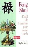 Le feng shui - L'outil pour mieux vivre