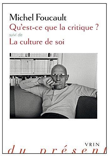 Qu'est-ce que la critique?: Suivie de La culture de soi (Philosophie Du Present) (French Edition) by Michel Foucault (2015-03-26)