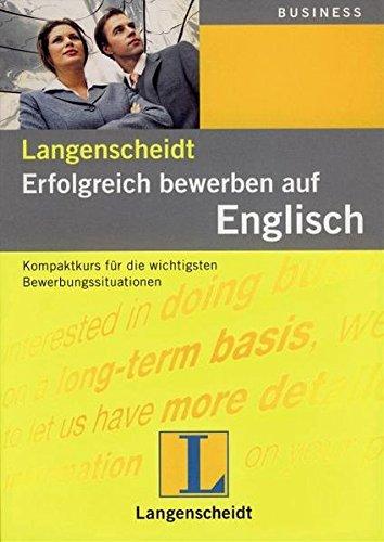 Langenscheidt Erfolgreich bewerben auf Englisch: Kompaktkurs für die wichtigsten...