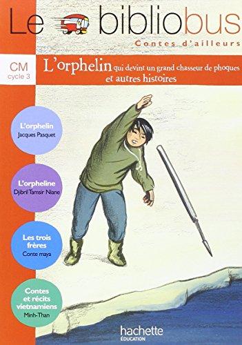 le-bibliobus-n-24-cm-cycle-3-contes-dailleurs-lorphelin-qui-devint-un-grand-chasseur-de-phoques-lorp