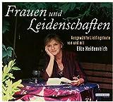 Frauen und Leidenschaften: Ausgewählte Lieblingstexte - Elke Heidenreich