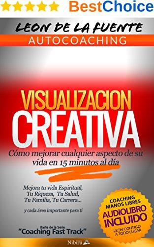 VISUALIZACIÓN CREATIVA: EL MÉTODO BÍBLICO PARA CONSEGUIRLO TODO (Fasttrack Series nº 1)