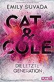 Cat & Cole: Die letzte Generation von Emily Suvada