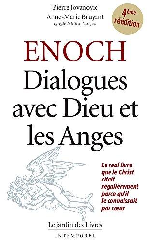 Enoch : Dialogues avec Dieu et les Anges: Le seul livre que le Christ citait régulièrement parce qu'il le connaissait par coeur