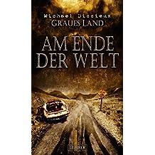 Graues Land 3 - Am Ende der Welt: Roman