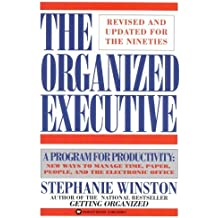 The Organized Executive: A Program for Productivity New Ways to Manage TimePaper People and the Electronic Office by Stephanie Winston (1994-10-01)