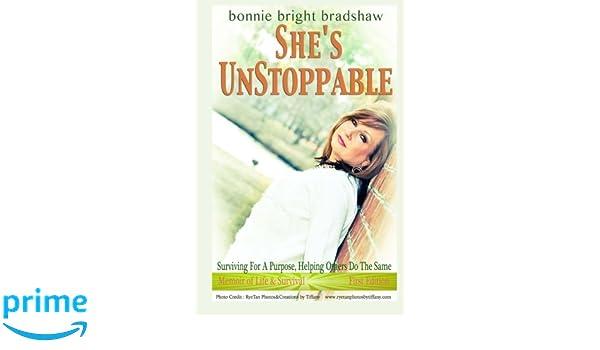 she s unstoppable amazon co uk bonnie bright bradshaw