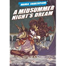 Manga Shakespeare: Midsummer Night's Dream, A by Kate Brown (2008-02-02)