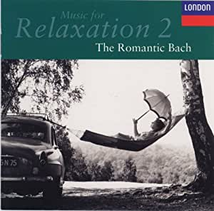 Music for Relaxation, Vol.2 - The Romantic Bach