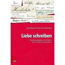 Liebe schreiben: Paarkorrespondenzen im Kontext des 19. und 20. Jahrhunderts