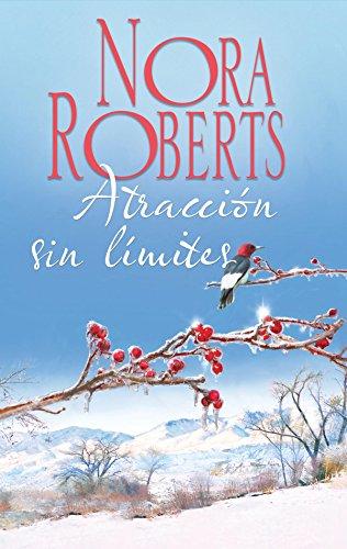 Atracción sin límites (Nora Roberts) por Nora Roberts