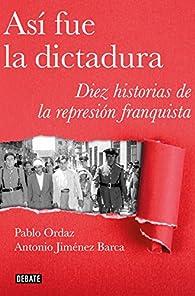 Así fue la dictadura par Pablo Ordaz