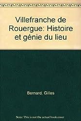 Villefranche de Rouergue : Histoire et génie du lieu