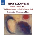 Shostakovich: Piano Sonata No. 2 / The Limpid Stream (Piano Transcription)