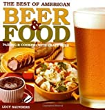 The Best of American Beer and Food: Pairing & Cooking with Craft Beer by Lucy Saunders...