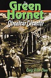 The Green Hornet Street Car Disaster by Craig Allen Cleve (2015-06-30)