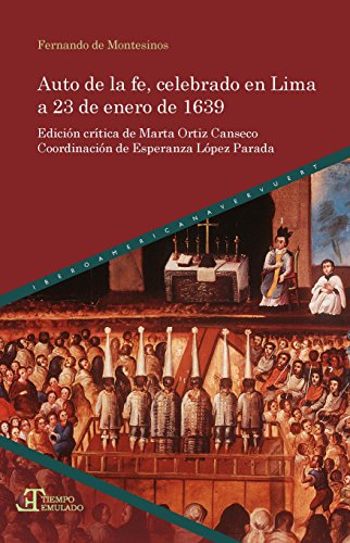 Auto de la fe, celebrado en Lima a 23 de enero de 1639 (Tiempo emulado. Historia de América y España)