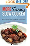More Skinny Slow Cooker Recipes: 75 M...