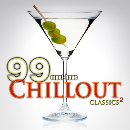 99 Must-Have Chillout Classics...