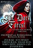 The Dark Forest: A Collection Of Erotic Fairytales