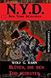 Blüten, die den Tod bedeuten: N.Y.D. - New York Detectives (German Edition)
