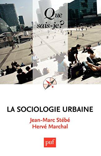 La sociologie urbaine: « Que sais-je ? » n° 3790