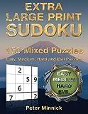 Extra Large Print Sudoku 9 x 9: 150 Mixed Puzzles: Volume 11 (Extra Large Print Sudoku Puzzles)