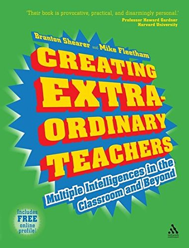Creating Extra-Ordinary Teachers: Multiple Intelligences in the Classroom and Beyond por Branton Shearer